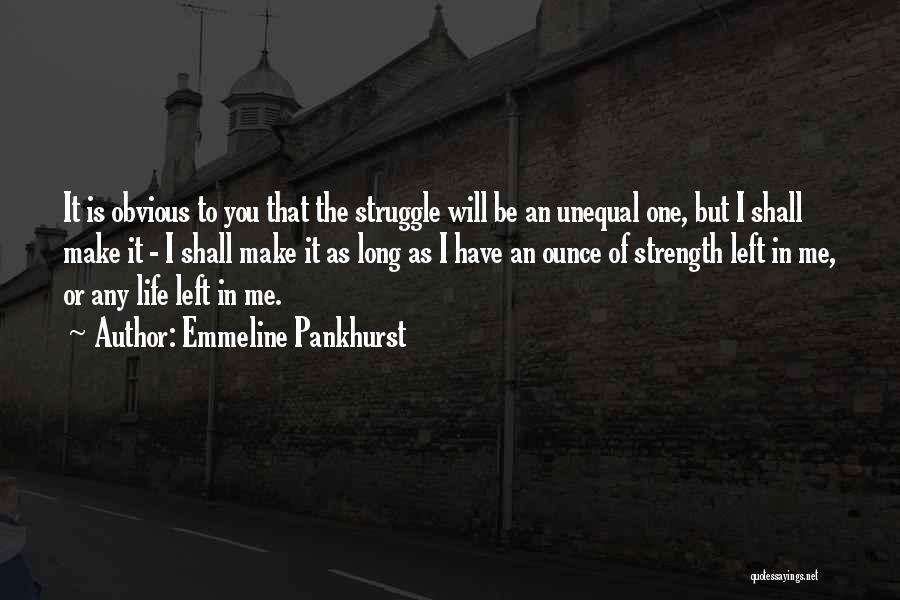 You Shall Make It Quotes By Emmeline Pankhurst