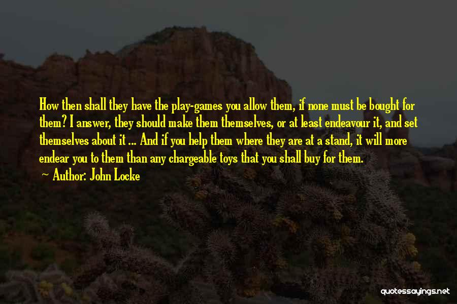 You Shall Make It Quotes By John Locke