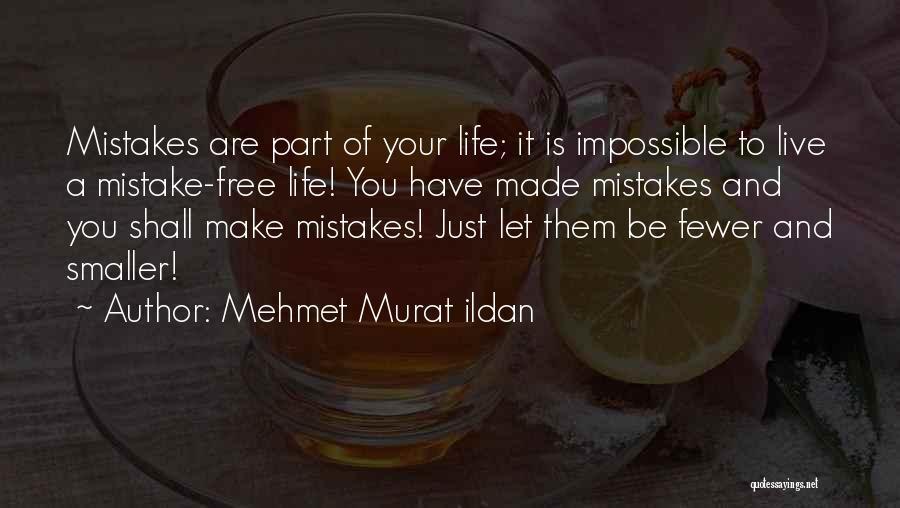 You Shall Make It Quotes By Mehmet Murat Ildan