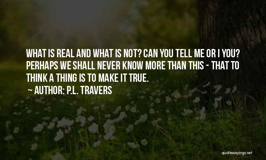 You Shall Make It Quotes By P.L. Travers