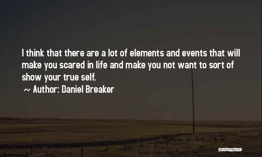You Should Be Scared Of Me Quotes By Daniel Breaker