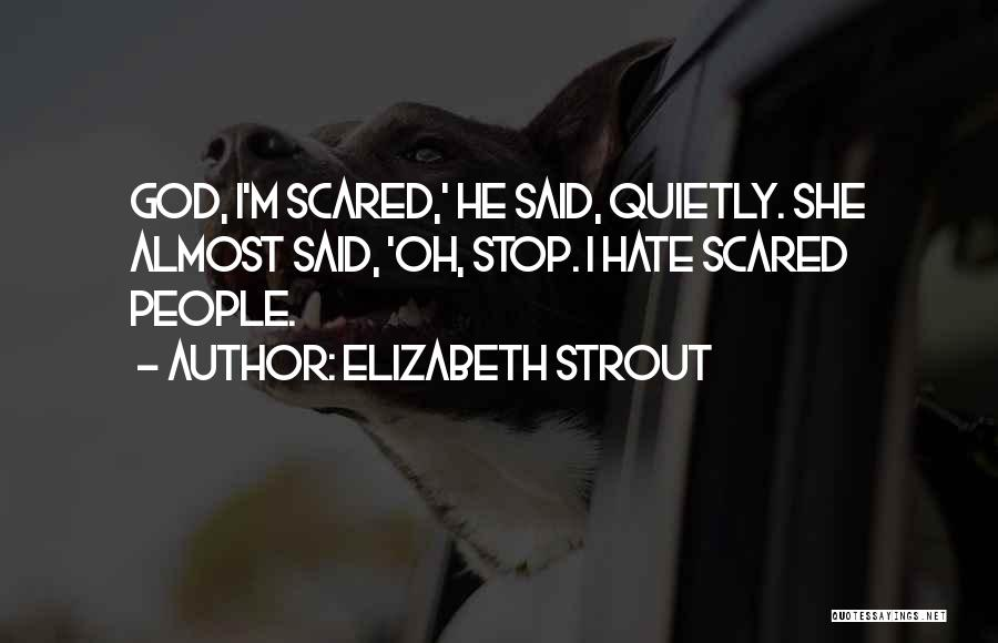 You Should Be Scared Of Me Quotes By Elizabeth Strout