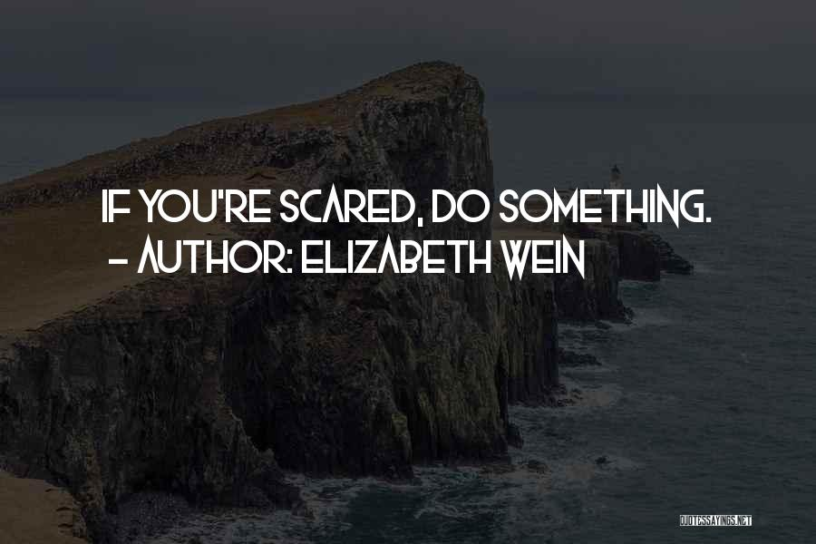 You Should Be Scared Of Me Quotes By Elizabeth Wein