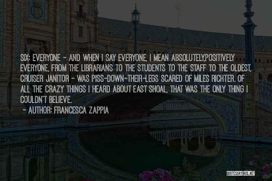 You Should Be Scared Of Me Quotes By Francesca Zappia