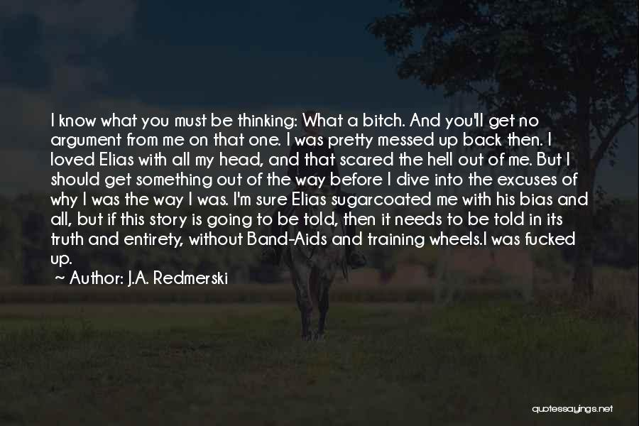 You Should Be Scared Of Me Quotes By J.A. Redmerski