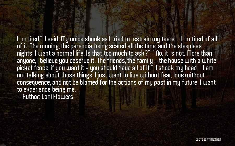 You Should Be Scared Of Me Quotes By Loni Flowers