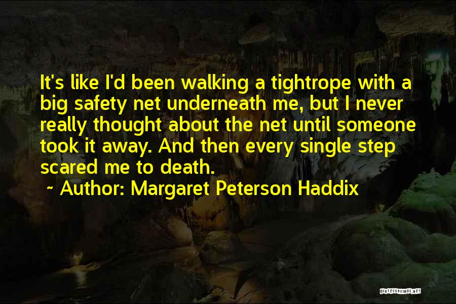 You Should Be Scared Of Me Quotes By Margaret Peterson Haddix