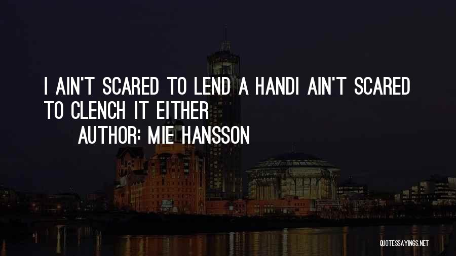 You Should Be Scared Of Me Quotes By Mie Hansson