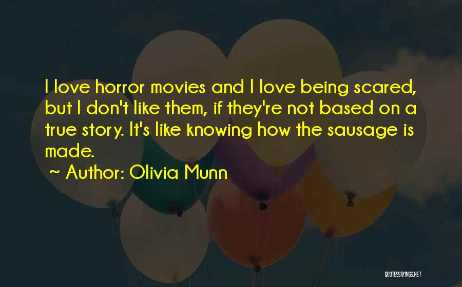 You Should Be Scared Of Me Quotes By Olivia Munn