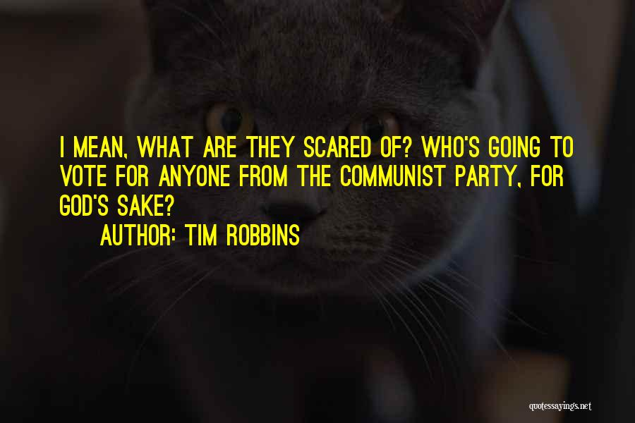 You Should Be Scared Of Me Quotes By Tim Robbins