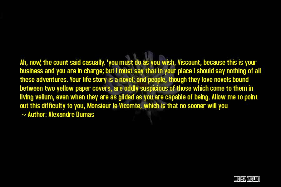 You Should Have Told Me Quotes By Alexandre Dumas