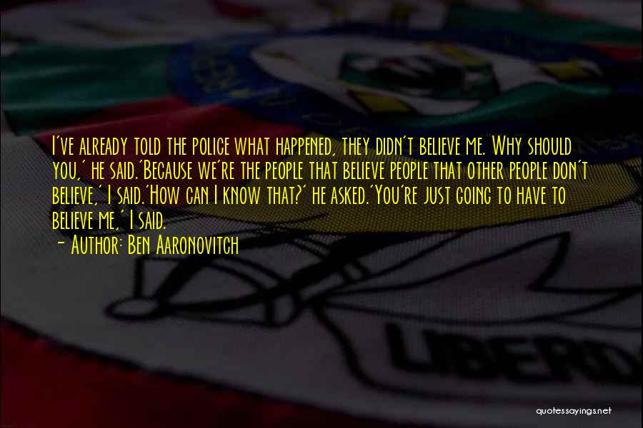 You Should Have Told Me Quotes By Ben Aaronovitch