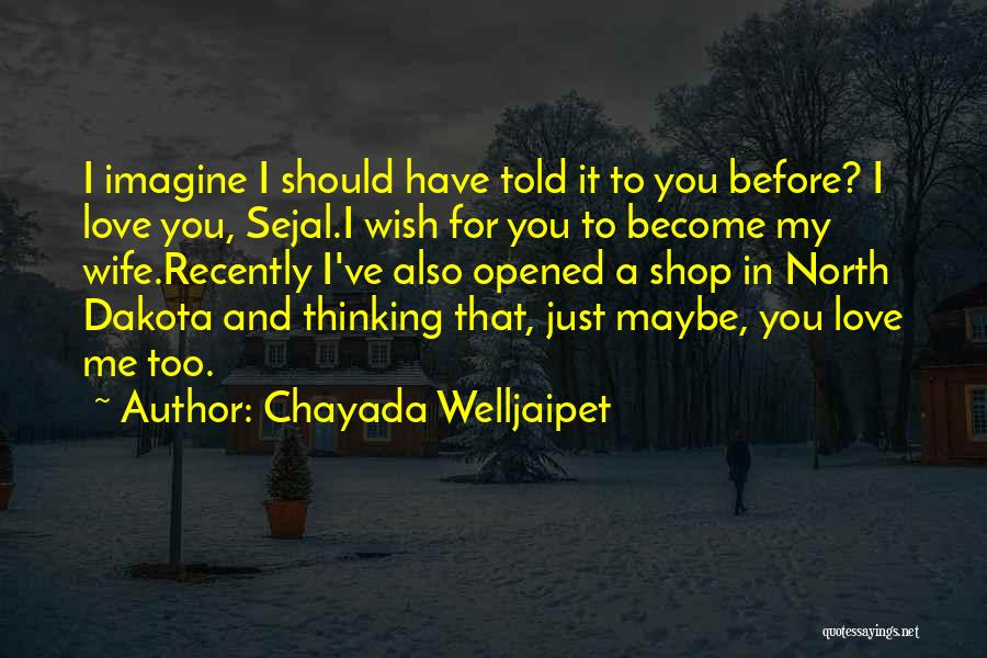 You Should Have Told Me Quotes By Chayada Welljaipet