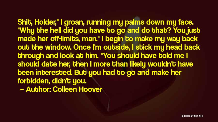 You Should Have Told Me Quotes By Colleen Hoover
