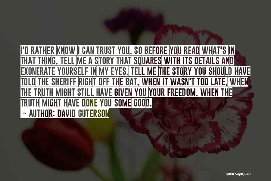 You Should Have Told Me Quotes By David Guterson