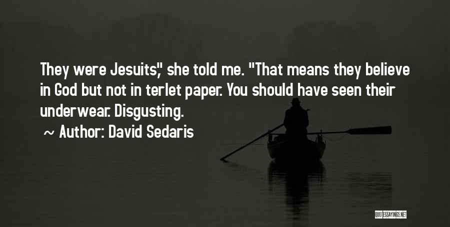 You Should Have Told Me Quotes By David Sedaris