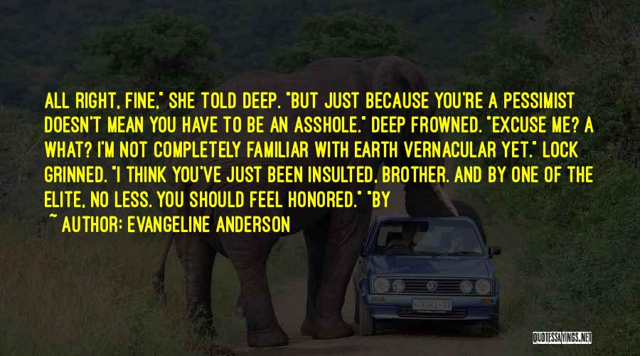 You Should Have Told Me Quotes By Evangeline Anderson