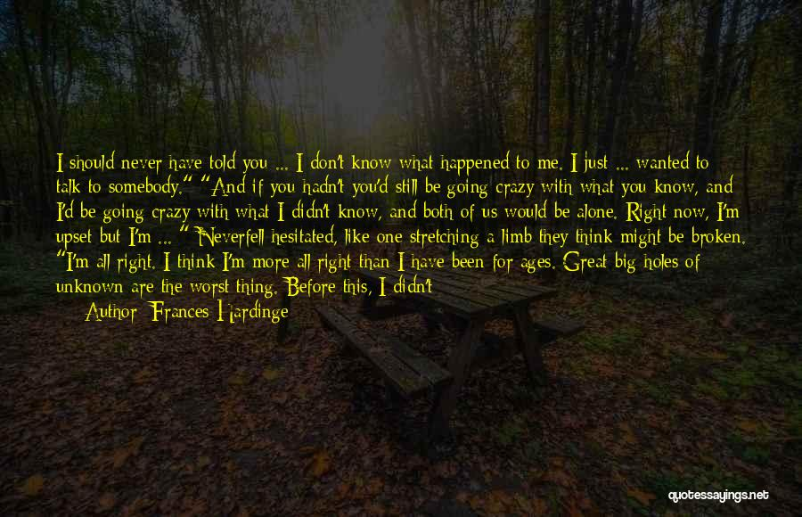 You Should Have Told Me Quotes By Frances Hardinge
