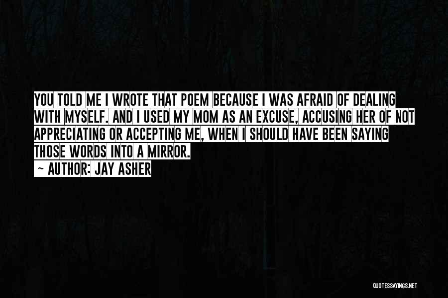 You Should Have Told Me Quotes By Jay Asher