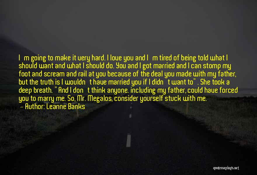 You Should Have Told Me Quotes By Leanne Banks