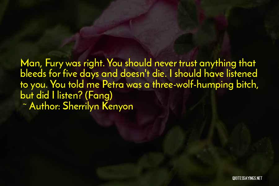 You Should Have Told Me Quotes By Sherrilyn Kenyon