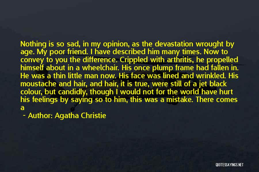 You Still My Friend Quotes By Agatha Christie