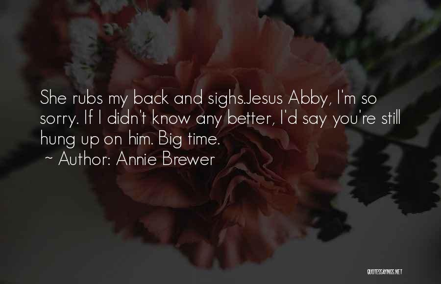 You Still My Friend Quotes By Annie Brewer