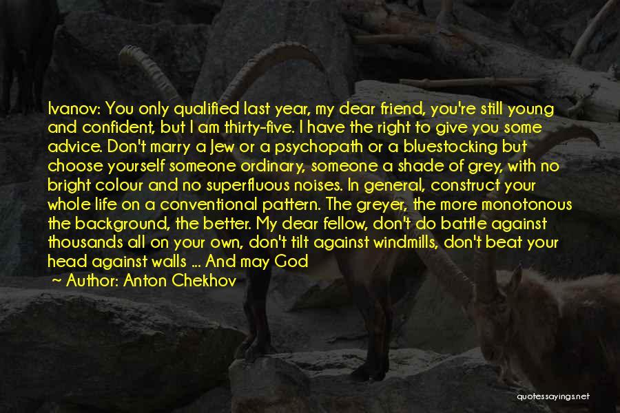 You Still My Friend Quotes By Anton Chekhov
