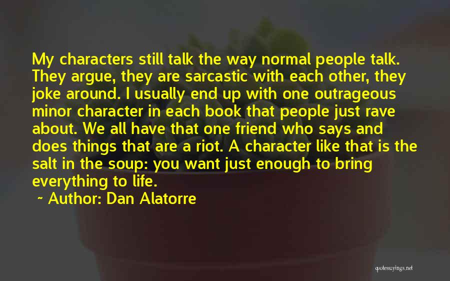 You Still My Friend Quotes By Dan Alatorre