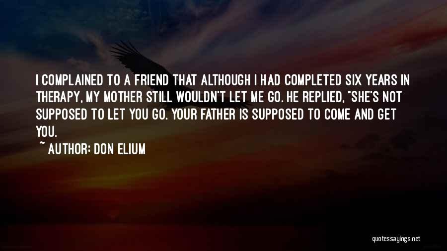 You Still My Friend Quotes By Don Elium