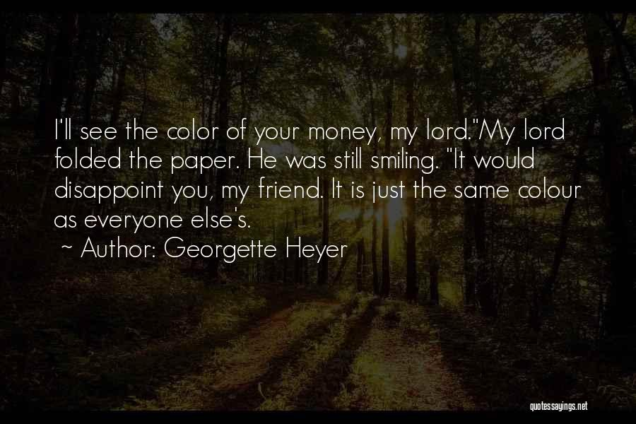You Still My Friend Quotes By Georgette Heyer