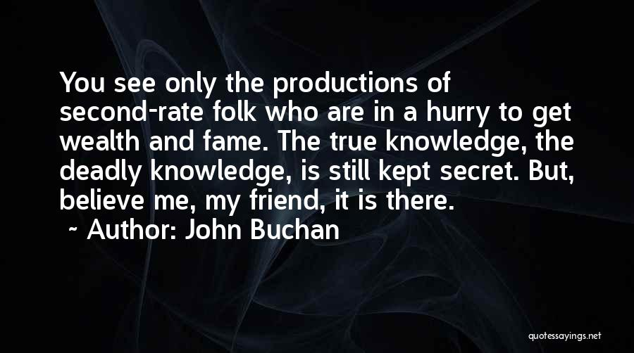 You Still My Friend Quotes By John Buchan