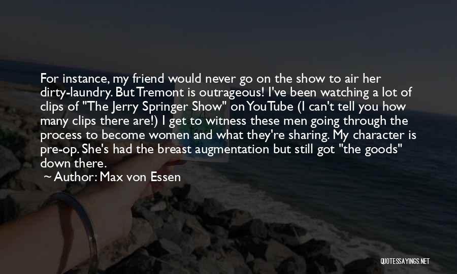 You Still My Friend Quotes By Max Von Essen