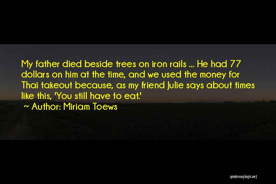 You Still My Friend Quotes By Miriam Toews