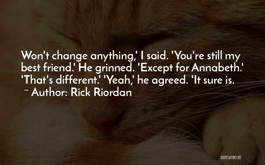 You Still My Friend Quotes By Rick Riordan