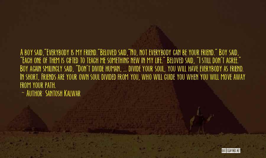 You Still My Friend Quotes By Santosh Kalwar