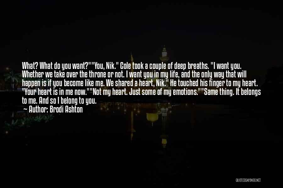 You Take My Heart Quotes By Brodi Ashton