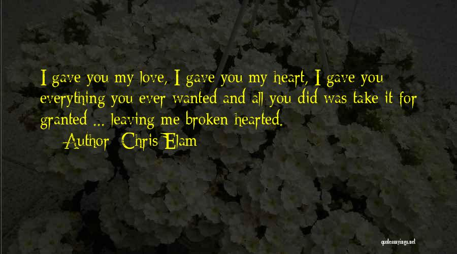 You Take My Heart Quotes By Chris Elam
