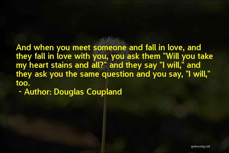 You Take My Heart Quotes By Douglas Coupland