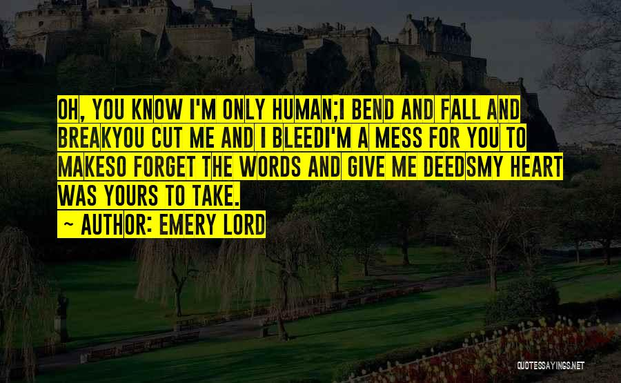 You Take My Heart Quotes By Emery Lord