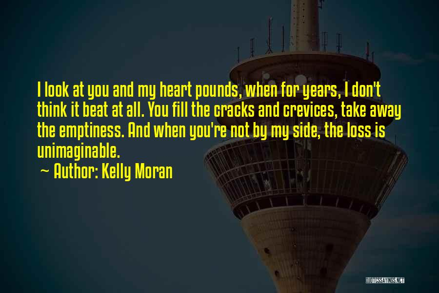 You Take My Heart Quotes By Kelly Moran