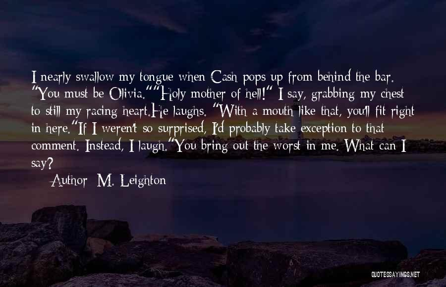 You Take My Heart Quotes By M. Leighton