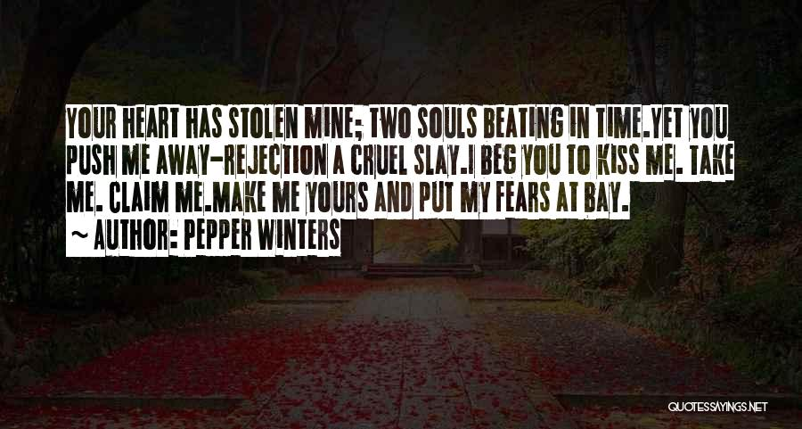 You Take My Heart Quotes By Pepper Winters