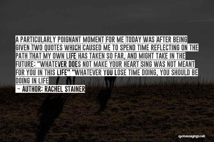You Take My Heart Quotes By Rachel Stainer