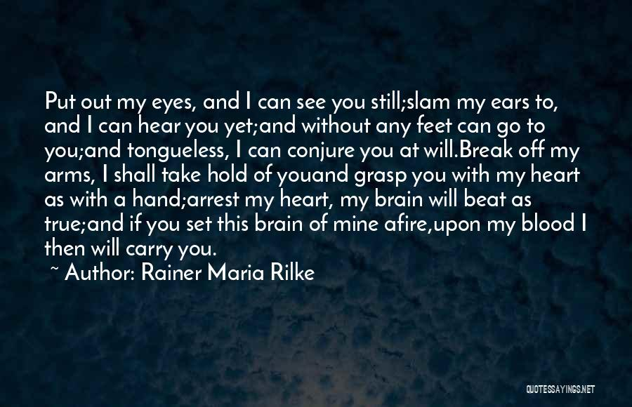 You Take My Heart Quotes By Rainer Maria Rilke