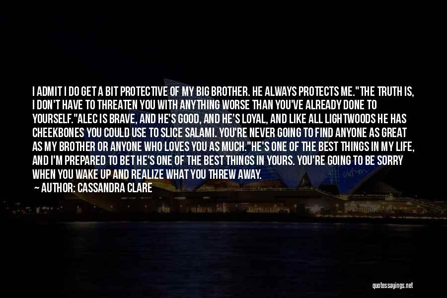You Threw Me Away Quotes By Cassandra Clare