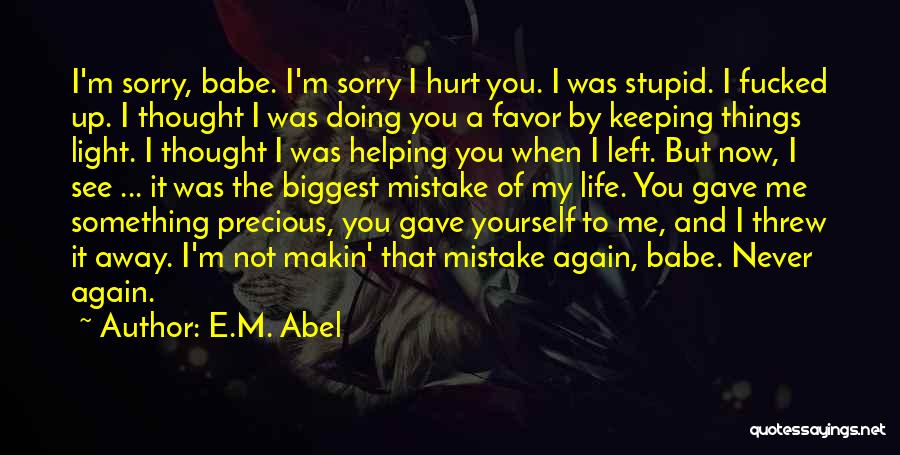 You Threw Me Away Quotes By E.M. Abel