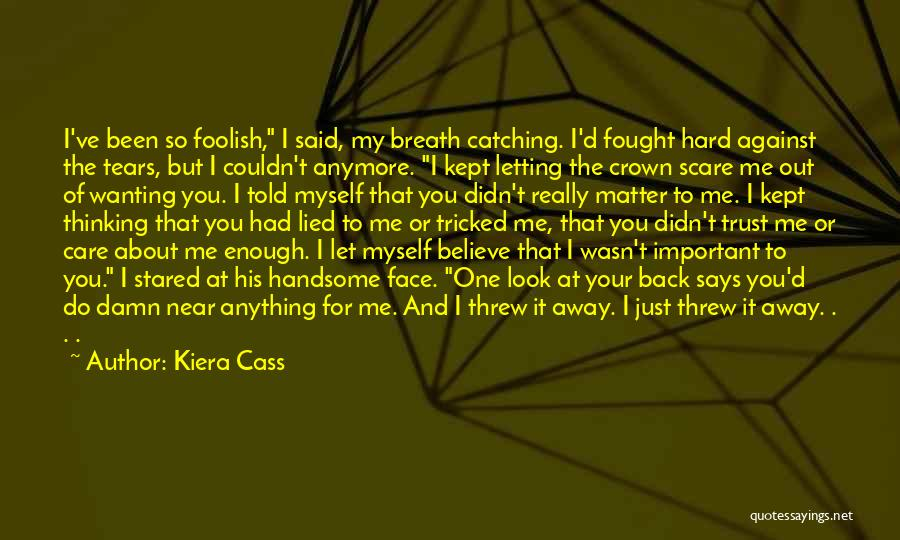 You Threw Me Away Quotes By Kiera Cass