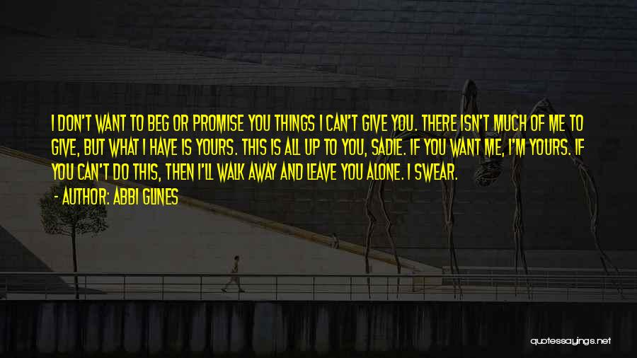 You Walk Alone Quotes By Abbi Glines
