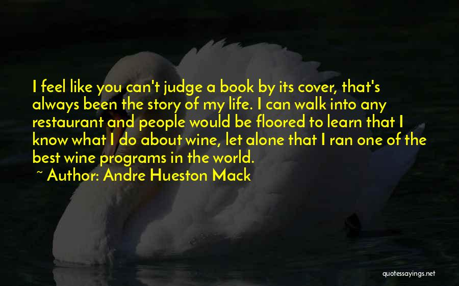You Walk Alone Quotes By Andre Hueston Mack